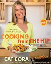 Cook Book - Cooking from the Hip : Fast, Easy, Phenomenal Meals by Cat Cora