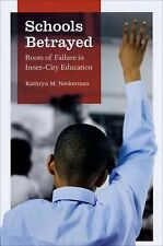 Schools Betrayed: Roots of Failure in Inner-City Education