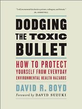Dodging the Toxic Bullet: How to Protect Yourself from Everyday Environmental He
