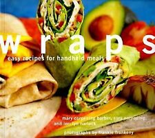 Wraps easy recipes for handheld meals Mary Corpening Barber, sara corpening