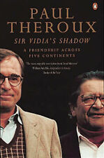 Sir Vidia's Shadow: A Friendship Across Five Continents, Paul Theroux