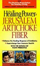 Healing Power of Jerusalem Artichoke Fiber by Loes, Michael W.