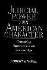 Judicial Power and American Character: Censoring Ourselves in an Anxious Age