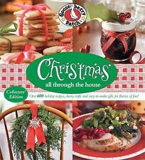 Christmas All Through the House : Over 600 Holiday Recipes, Cheery Crafts and...
