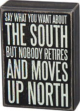 """PBK 4"""" x 5.5""""  Wood Wooden BOX SIGN """"SOUTH - Nobody Ever Retires Moves Up North"""