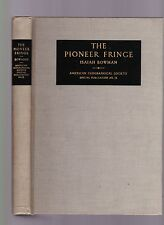The Pioneer Fringe (about pioneers worldwide, incl. USA West) Isaiah Bowman 1934