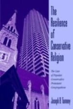 The Resilience of Conservative Religion: The Case of Popular, Conservative Prote