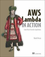 AWS Lambda in Action : Event-Driven Serverless Applications by Danilo Poccia...