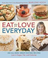 Eat What You Love - Everyday : 200 All-New, Great-Tasting Recipes Cookbook