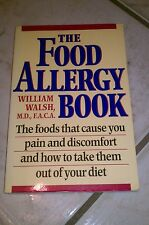 The Food Allergy Book : The Foods That Cause You Pain and Discomfort and How...