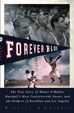 Forever Blue The True Story of Walter O'Malley Baseball Paperback New
