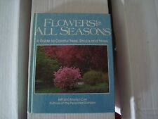 Flowers For All Seasons  Guide to Colorful Trees, Shrubs, Vines Hard Cover Nice