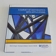 A Survey of Mathematics With Applications (Custom Edition for Kaplan University)