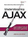 Understanding AJAX: Using JavaScript to Create Rich Internet Applications (Prent