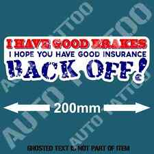 I HAVE GOOD BRAKES BACK OFF DECAL STICKER FUNNY JDM RALLY DRIFT BUMPER STICKERS