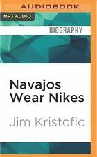 Navajos Wear Nikes : A Reservation Life by Jim Kristofic (2016 (FREE 2DAY SHIP)