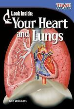 Look Inside: Your Heart and Lungs (TIME FOR KIDS® Nonfiction Readers) by Ben Wi