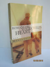 Romancing Your Child's Heart by Monte Swan