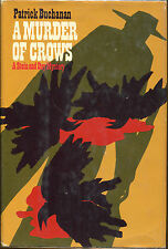 A Murder of Crows by Ed Corley as Patrick Buchanan-1st Ed./DJ-1970