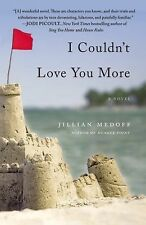 I Couldn't Love You More by Jillian Medoff (2012, Paperback)
