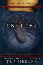 Infidel (The Lost Books, Book 2) (The Books of History Chronicles) Dekker, Ted
