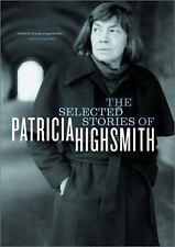 The Selected Stories of Patricia Highsmith Patricia Highsmith Hardcover