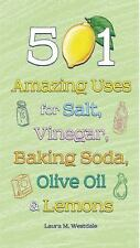 501 Amazing Uses for Salt, Vinegar, Baking Soda, Olive Oil and Lemons by...