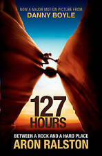 127 Hours: Between a Rock and a Hard Place by Aron Ralston (Paperback, 2010)