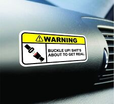 Buckle Up Sh*ts Getting Real Warning Sticker Set Vinyl Decal JDM Decal For Honda