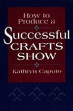 How to Produce a Successful Craft Show