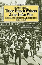 Three French Writers and the Great War : Studies in the Rise of Communism and...