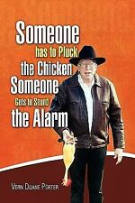 Someone Has to Pluck the Chicken / Someone Gets to Sound the Alarm by Vern...