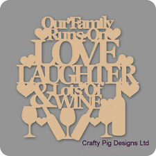 Our Family Runs On Love Laughter & Lots Of Of Wine Plaque - 3mm MDF