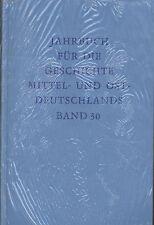 Jahrbuch für die Geschichte Mittel- und Ostdeutschlands Band 30