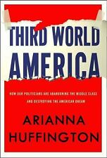 Third World America: How Our Politicians Are Abandoning the Middle Class and Bet