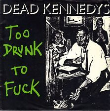 "7"" Dead Kennedys – Too Drunk To Fuck / KBD PUNK / Complete with Insert / Germany"