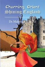 Charming Orient Shining England by Mahmoud F. Al-Ali (2013, Hardcover)