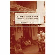 In Mother Teresa's House : A Hospice Nurse in the Slums of Calcutta by...