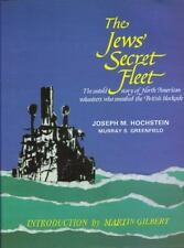 The Jews' Secret Fleet: Untold Story of North American Volunteers Who Smashed th
