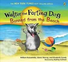 Walter the Farting Dog : Banned from the Beach by Glenn Murray, Elizabeth...