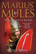 Marius' Mules: Marius' Mules IV : Conspiracy of Eagles by S. J. A. Turney...