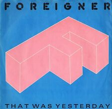 """FOREIGNER that was yesterday/two different worlds A9571 uk atlantic 7"""" EX-/EX-"""