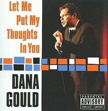 Let Me Put My Thoughts in You [PA] by Dana Gould cd SEALED