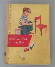 THE NEW WE WORK AND PLAY 1956 Dick & Jane The New Basic Readers Scott Foresman