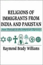 Religions of Immigrants from India and Pakistan: New Threads in the American Tap
