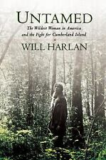 Untamed : The Wildest Woman in America and the Fight for Cumberland Island by...