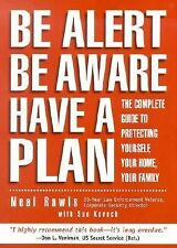 Be Alert, Be Aware, Have a Plan: The Complete Guide to Personal Security