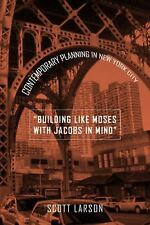 Urban Life, Landscape and Policy: Building Like Moses with Jacobs in Mind :...