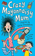 Crazy Mayonnaisy Mum: poems by: Poems by Julia Donaldson,ACCEPTABLE Book