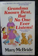 Grandma Knows Best, but No One Ever Listens by Mary McBride (1987, Paperback)